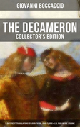 THE DECAMERON: Collector's Edition - 3 Different Translations by John Payne, John Florio & J.M. Rigg in One Volume