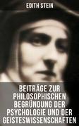 Edith Stein: Beiträge zur philosophischen Begründung der Psychologie und der Geisteswissenschaften