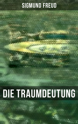 Sigmund Freud: Die Traumdeutung