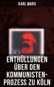 Enthüllungen über den Kommunisten-Prozeß zu Köln (Vollständige Ausgabe)