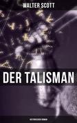 Der Talisman: Historischer Roman