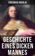Geschichte eines dicken Mannes (Vollständige Ausgabe)