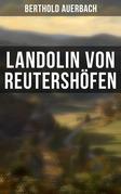 Landolin von Reutershöfen (Vollständige Ausgabe)