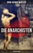 Die Anarchisten: Historischer Roman