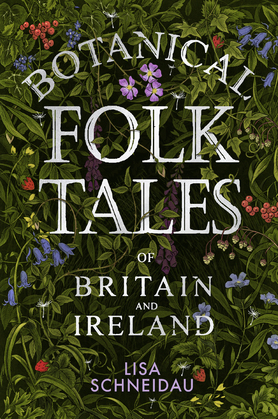 Botanical Folk Tales of Britain and Ireland