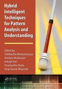 Hybrid Intelligent Techniques for Pattern Analysis and Understanding