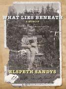 What Lies Beneath: A Memoir