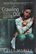 Crawling Out: One Woman's Journey to Break the Cycle of Abuse
