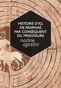 Histoire d'Io, de Pasiphaé, par conséquent du Minotaure