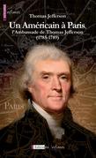 Un Américain à Paris, l'Ambassade de Thomas Jefferson (1785-1789)