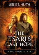 The Tsari's Last Hope: The Nivaka Chronicles: Book 2