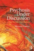 Psychosis Under Discussion: How We Talk About Madness
