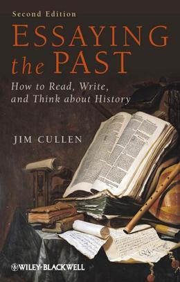 Essaying the Past: How to Read, Write and Think about History
