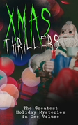 Xmas Thrillers: The Greatest Holiday Mysteries in One Volume