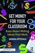 Get Money for Your Classroom: Easy Grant Writing Ideas That Work