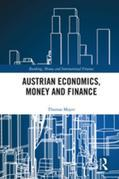 Austrian Economics, Money and Finance