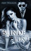 Blinde Lust | Erotischer Roman (Bildertausch, Exhibitionismus, Fotografieren, Lust, Sex, Tabulos)
