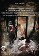 La Recherche des causes et circonstances des incendies, une nouvelle approche postcombustion