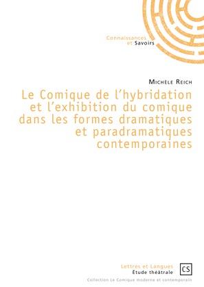 Le Comique de l'hybridation et l'exhibition du comique dans les formes dramatiques et paradramatiques contemporaines