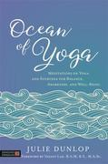 Ocean of Yoga: Meditations on Yoga and Ayurveda for Balance, Awareness, and Well-Being