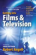 Getting Into Films and Television, 9th Edition: How to Spot the Opportunities and Find the Best Way in