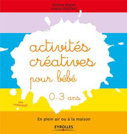Activités créatives pour bébé - 0-3 ans