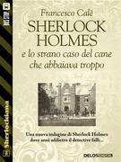 Sherlock Holmes e lo strano caso del cane che abbaiava troppo