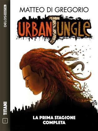 Urban Jungle - La prima stagione completa