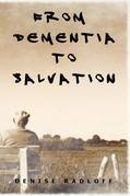 From Dementia To Salvation