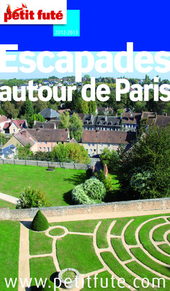 Escapades autour de Paris 2012-2013 (avec cartes, photos + avis des lecteurs)