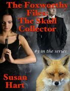The Foxworthy Files: The Skull Collector - #3 In the Series