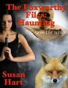 The Foxworthy Files: Haunting - #2 In the Series