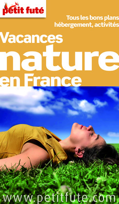 Vacances nature en France 2012 (avec cartes, photos + avis des lecteurs)