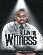 A Living Witness: The Journal Writing of My Life, Healing, and God.