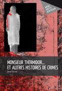 Monsieur Thermidor… et autres histoires de crimes