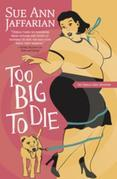 Too Big to Die