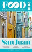 SAN JUAN - 2018 - The Food Enthusiast's Complete Restaurant Guide