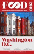 WASHINGTON, D.C. - 2018 - The Food Enthusiast's Complete Restaurant Guide