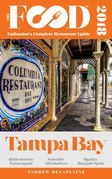 TAMPA BAY - 2018 - The Food Enthusiast's Complete Restaurant Guide
