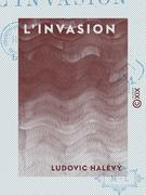 L'Invasion - Souvenirs et récits