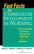 Fast Facts for Curriculum Development in Nursing: How to Develop & Evaluate Educational Programs in a Nutshell