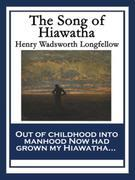 The Song of Hiawatha: With linked Table of Contents
