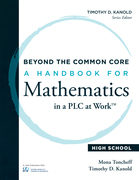 Beyond the Common Core: A Handbook for Mathematics in a PLC at Work?, High School