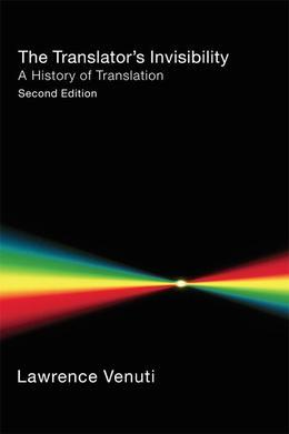 The Translator's Invisibility: A History of Translation