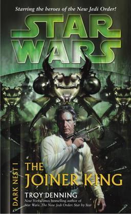 The Joiner King: Star Wars Legends (Dark Nest, Book I)