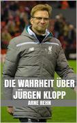 Die Wahrheit über Jürgen Klopp