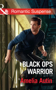 Black Ops Warrior (Mills & Boon Romantic Suspense) (Man on a Mission, Book 11)