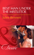 Best Man Under The Mistletoe: Best Man Under the Mistletoe (Texas Cattleman's Club: Blackmail, Book 13) / Baby in the Making (Accidental Heirs, Book 5) (Mills & Boon Desire) (Texas Cattleman's Club: Blackmail, Book 13)