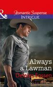 Always A Lawman: Always a Lawman (Blue River Ranch, Book 1) / Redemption at Hawk's Landing (Badge of Justice, Book 1) (Mills & Boon Intrigue) (Blue River Ranch, Book 1)