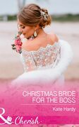 Christmas Bride For The Boss (Mills & Boon Cherish)